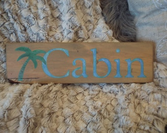 """Wood Stenciled Sign....""""Cabin"""""""