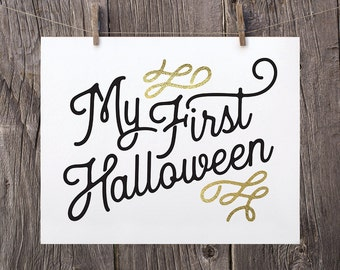 8x10 My First Halloween Sign, Printable Halloween Photo Prop, Halloween Printables, Babys First Halloween Printable, Black and Faux Gold 1st