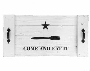 Large Serving Tray - Come & Eat It large serving tray. Serving Tray. Breakfast Tray. Come And Take It. Wooden Flag. Wall Art. Gift for her