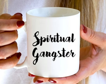 Spiritual gangster coffee mug,  Good vibe tribe