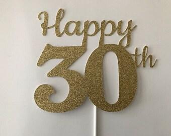 30th Birthday Cake Topper, 30th Cake Topper, 30 Birthday Cake Topper, Thirty Birthday, Gold Cake Topper, 20th, 60th, 40th, 50th, 70th, 80th
