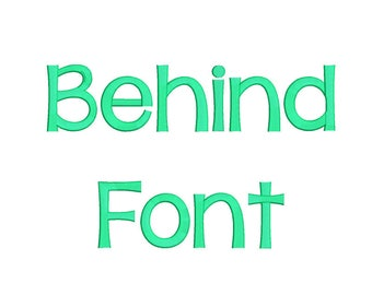 Behind font Embroidery Fonts 5 size Instant Download 8 Formats Embroidery Pattern Machine Embroidery design PES