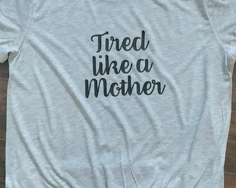 Tired Mom T-Shirt