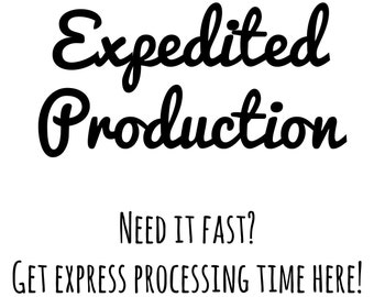 Expedited Production - Get Express Processing!