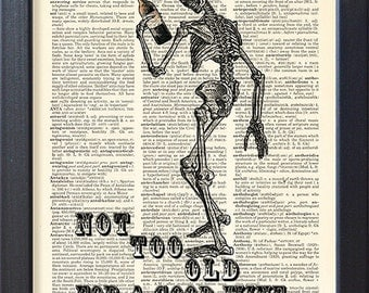 skeleton with bottle of wine not too old for a good wine funny poster - Prints On Old Book Pages