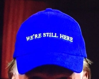 We're Still Here Blue Hat - Bill Maher - Democratic Party Resistence Hat