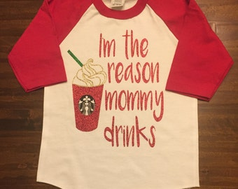 I'm the reason mommy drinks in red glitter shirt