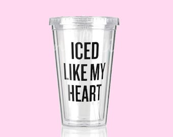 Iced Like My Heart | Double Wall Cold Cup Tumbler 16 oz