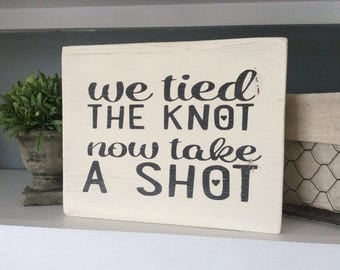 Wedding Bar Sign, Wedding Decor, Country Wedding, Tied the Knot Sign, Take a Shot Sign