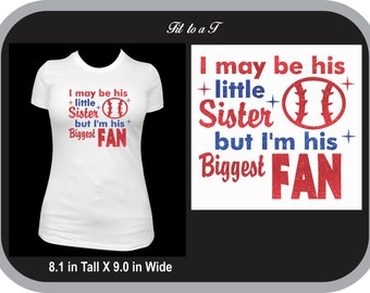Baseball Little Sister T-Shirt, I May Be His Little Sister, but I'm His Biggest Fan