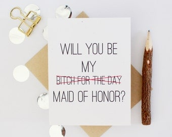 Will you Be My Maid of Honor Card, Maid of Honor Card, Will you Be my MOH Funny, Maid of Honor Proposal, Will you Bitch for a Day