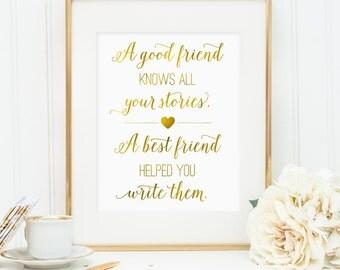 Best friend gift, A good friend knows all your stories a best friend ..., printable wall art, faux gold foil, friendship gift (digital JPG)