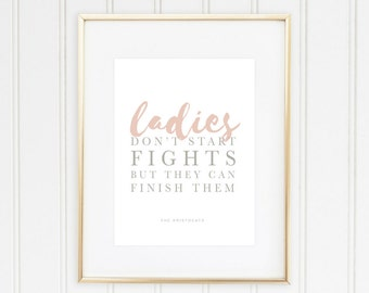 Ladies Don't Start Fights But They Can Finish Them Print | Disney Aristocats Marie Quote | Home Decor Signs | Wall Art for Girl's Bedroom
