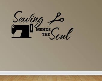Wall Decal Quote Sewing Mends The Soul Seamstress Quote Sewing Room Decal Vinyl Wall Lettering Vinyl Decals Vinyl Letters (JP23)