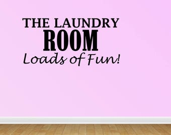 Wall Decal Quote The Laundry Room Loads Of Fun Laundry Room Decor For Your Laundry Room Saying Vinyl Lettering Stickers (PC257)