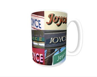 Personalized Coffee Mug featuring the name JOYCE in photos of signs; Ceramic mug; Unique gift; Coffee cup; Birthday gift; Coffee lover