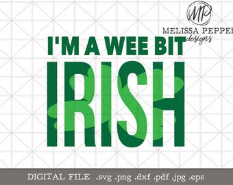 I'm a wee bit irish svg st patrick's day design,luck of the irish,st patricks day  svg file,no pinch design,cut file,irish shamrock