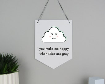 You make me happy when skies are grey hanging wall flag, cloud wall flag, nursery decoration, cloud decor, nursery print, nursery wall art