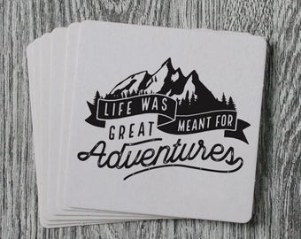 Life Was Meant For Great Adventures  - Handprinted Letterpress Coaster Set