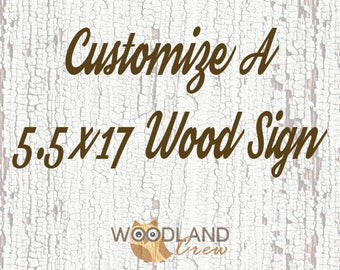 Customize A 5.5 x 17 Wood Sign