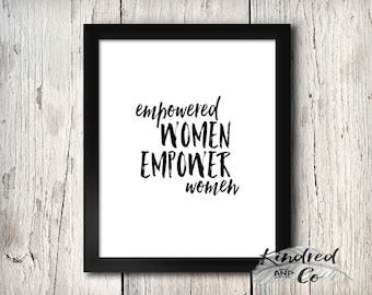 Empowered Women Empower Women - PRINT Wall Art fine art print inspirational feminist motivational positive