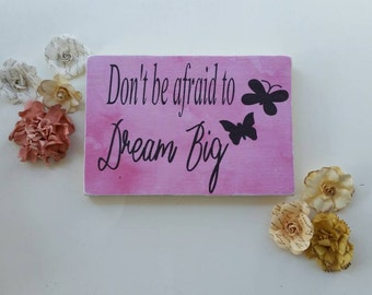 Wooden sign, don't be afraid to dream big, inspirational sign,  inspirational quote,  children's room decor
