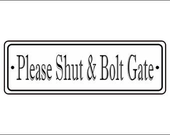 "2"" x 6"" Please Shut & Bolt Gate Sign - Free Shipping"