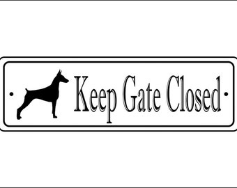"""Keep Gate Closed Sign - 2.5"""" x 8"""", Doberman silhouette,  - FREE SHIPPING"""