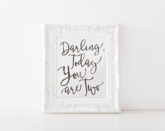 Darling, Today You are Two Birthday Decor, Party Decorations, 2nd Bday Photo Shoot Prop, Quote, Black & White, Second Birthday Ideas