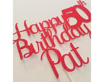 Happy Birthday Cake topper, Custom 50th Birthday cake Topper, 50th birthday cake topper, Happy 50th birthday, Happy Birthday- 1 cake topper