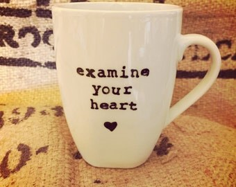 Examine your heart WHITE MUG