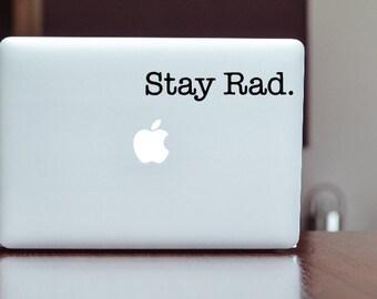 Stay Rad. Decal for Cars, YETI Cups, MacBooks, Laptops, Tablets and more!     Surfer / Skateboarder Decal!   Stay Gold Decal