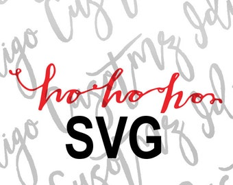 Ho Ho Ho SVG - Make Your Own Crafts, Shirts, Invitations Cards, Wall Art, Vinyl Decals, Window decals, ect.