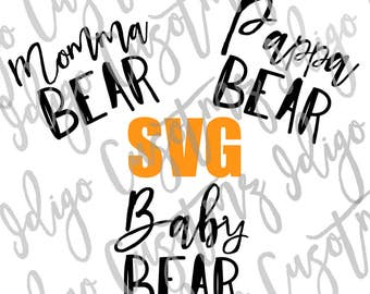 Momma Bear, Pappa Bear, Baby Bear SVG - Make Your Own Print Cut Crafts, Shirts, Vinyl Decals,Heat transfers, ect