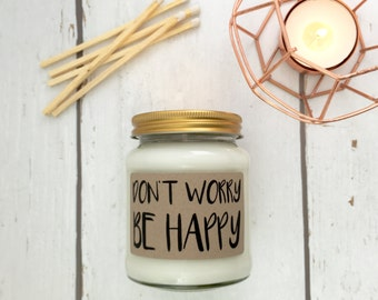 Don't Worry Be Happy Scented Natural Soy Candle