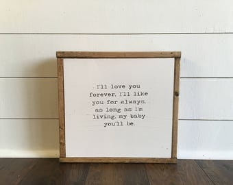 Ill love you forever, ill like you for always, wood sign