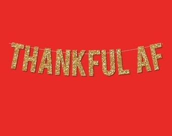 """Gold Sparkly """"THANKFUL AF"""" Banner - Digital Printable Instant Download"""