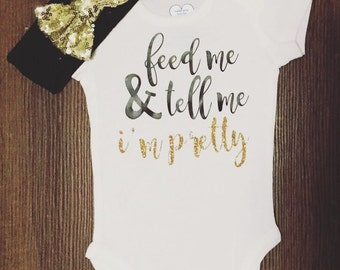 Feed Me and Tell Me I'm Pretty Outfit | Baby Shower Gift | Funny Toddler Shirt |  Baby BodySuit Jumper Creeper | Take Home Outfit