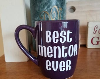 Best Mentor Ever Coffee Cup, Mentor Gift, Tutor Gift, Pastor Gift, Teacher Gift, Preceptor Gift, Mentor, Coffee Cup, Teacher, Mentor Gift