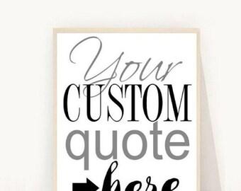 Custom Print, Digital Download,  Personalized Print, Custom quote Print, Custom Order, Custom Quote Design, Printable Art