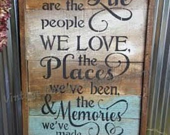 The best things in life are the people we love, the places we've been and the memories -  Wood Sign- Rustic Wood Sign, Paint- Great Gift!