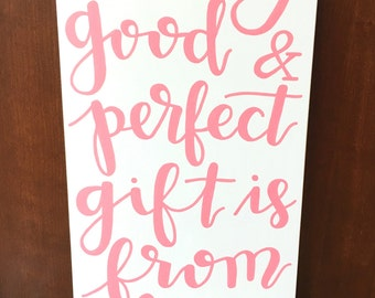 """10x20"""" customizable James 1:17 """"every good and perfect gift is from above"""" wood sign"""