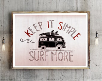 Keep It Simple - Surf More, Surf Art, Surf Quote, Gift for surfers, Surfing Wall Art, Camping Decor, Campers Wall Art, Gift for Campers, Art