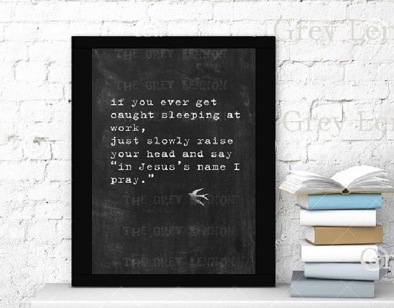 Religious Christian Funny INSTANT Download Printable Chalkboard Art - If you ever get caught sleeping at work, in Jesus name I pray.