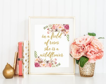 In a Field of Roses She is a Wildflower, Girl Nursery, Nursery Print, Baby Shower gift, Quote Print, Home Decor 16x20 11x14 8x10 5x7 4x6