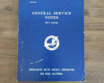 WWII Ephemera; Consolidated Vultee Aircraft Corporation General Service Notes; WWII; Military Training; Vintage Militaria; PB4Y-2 Airplane