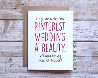 Wedding card, engagement card, card for maid of honor, help me make my pinterest wedding a reality, card for bridesmaid, card for matron