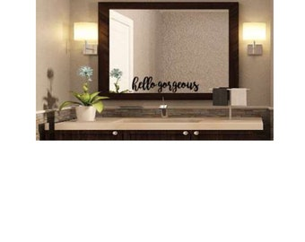 Hello Gorgeous Mirror Decal Wall Quote Sticker