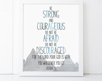 Be Strong and Courageous Scripture Printable Wall Art 8x10, 5x7, 11x14, Bible Verse Printable, Joshua 1:9, Scripture Digital Print Art