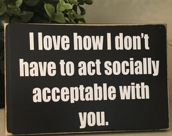 Socially Acceptable Funny Gift For Friend Gift For Spouse Fun Home Decor